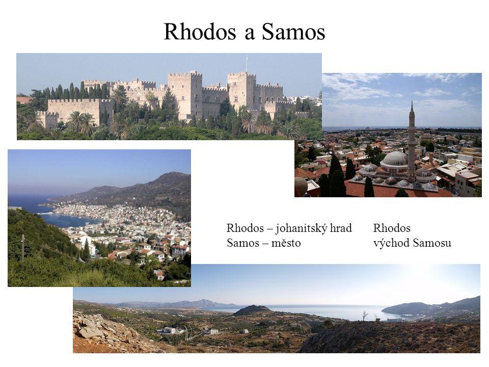 Rhodos a Samos Rhodos – johanitský hrad Rhodos