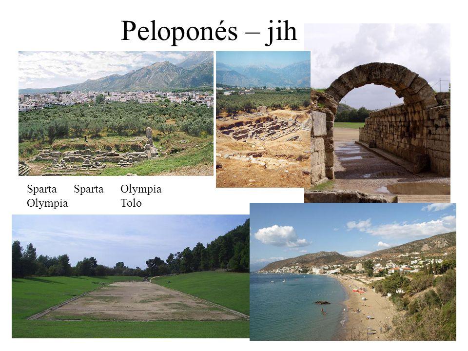 Peloponés – jih Sparta Sparta Olympia Olympia Tolo