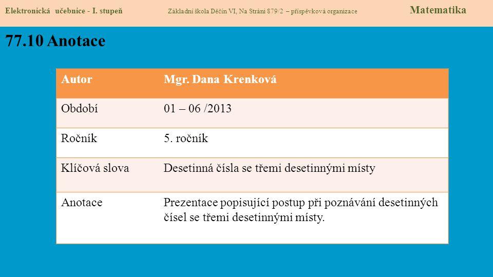 77.10 Anotace Autor Mgr. Dana Krenková Období 01 – 06 /2013 Ročník