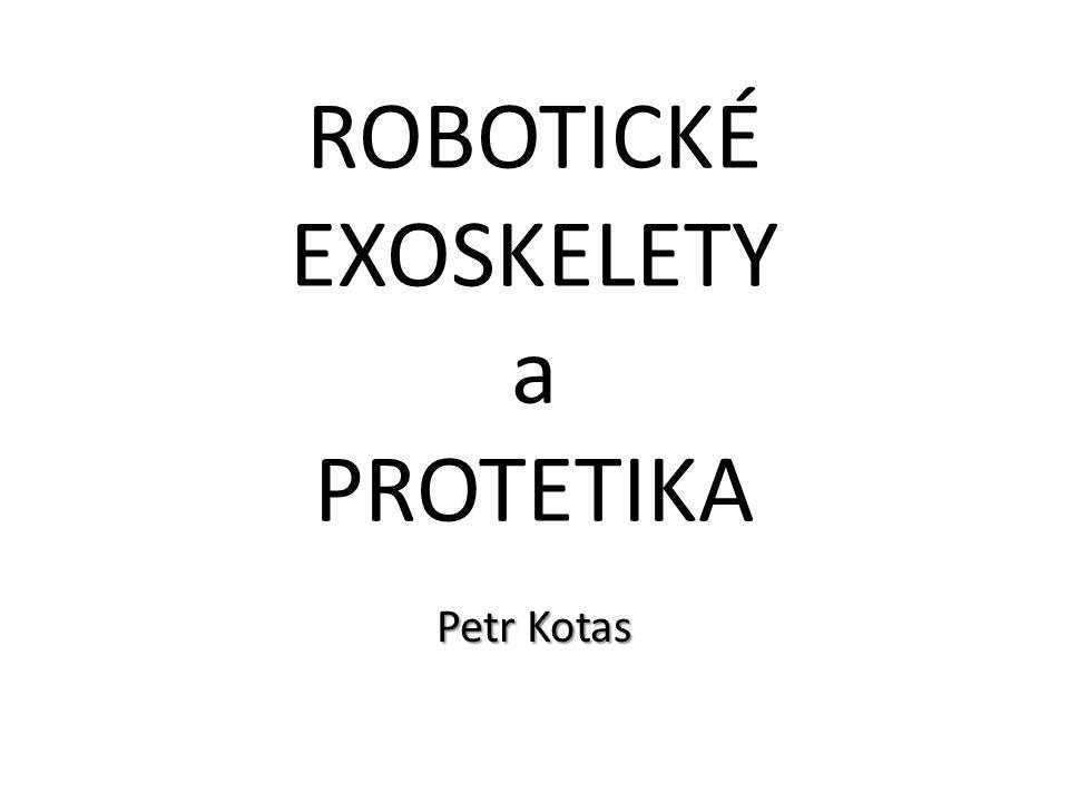 ROBOTICKÉ EXOSKELETY a PROTETIKA