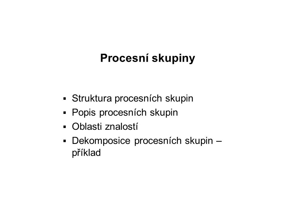 Procesní skupiny Struktura procesních skupin Popis procesních skupin
