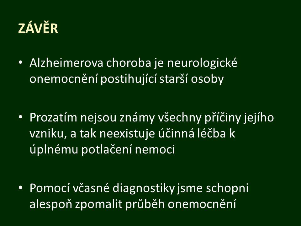 Závěr Alzheimerova choroba je neurologické onemocnění postihující starší osoby.