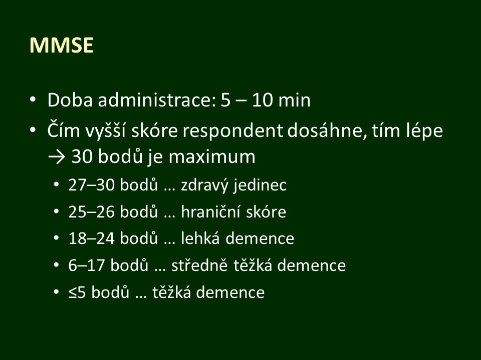 MMSE Doba administrace: 5 – 10 min