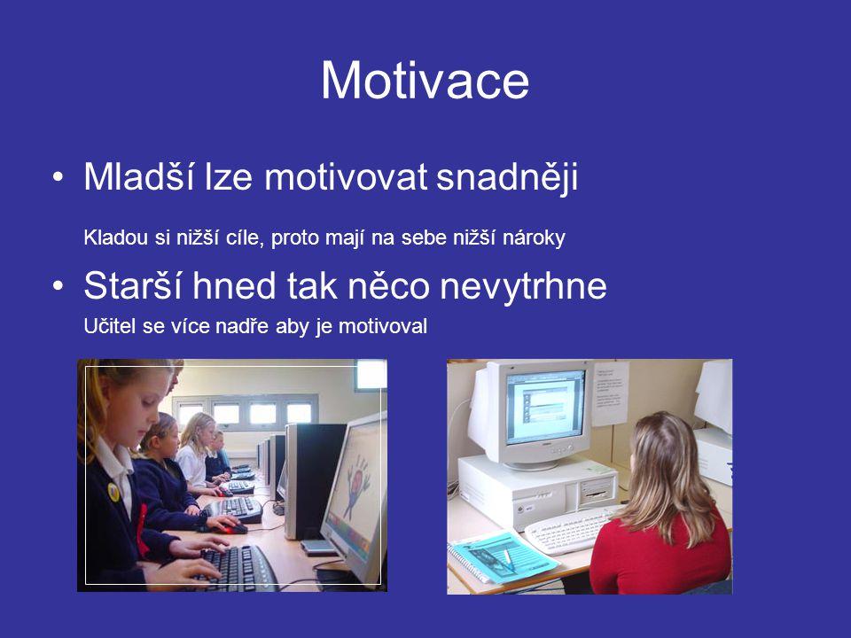 Motivace Mladší lze motivovat snadněji