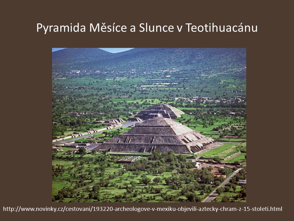Pyramida Měsíce a Slunce v Teotihuacánu