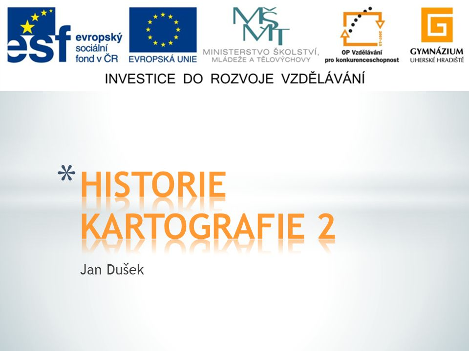 HISTORIE KARTOGRAFIE 2 Jan Dušek
