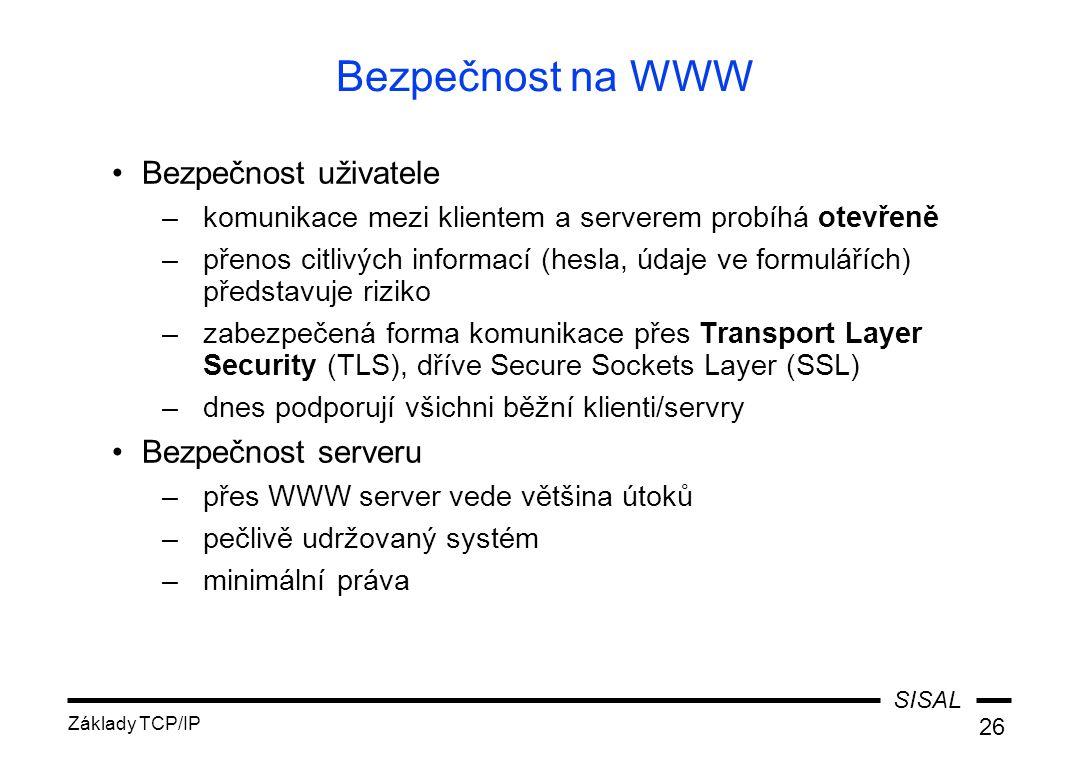 Bezpečnost na WWW Bezpečnost uživatele Bezpečnost serveru