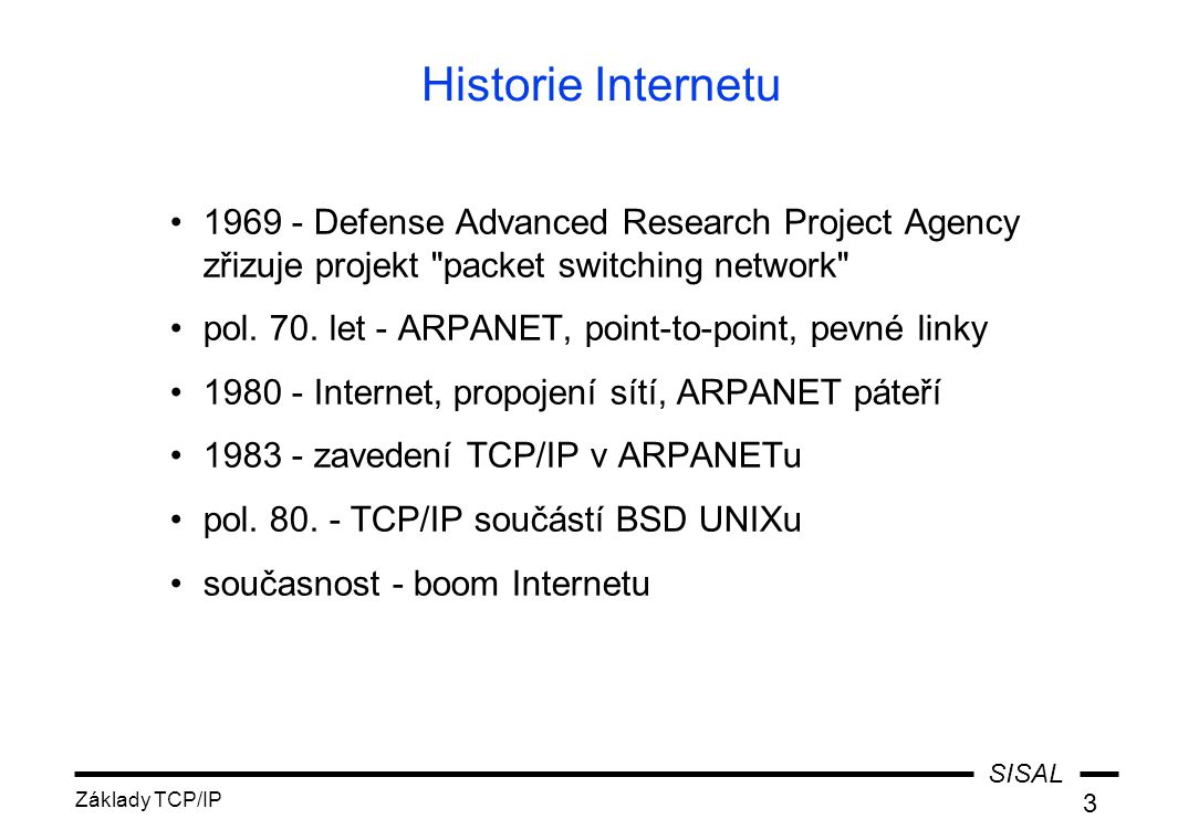 Historie Internetu 1969 - Defense Advanced Research Project Agency zřizuje projekt packet switching network