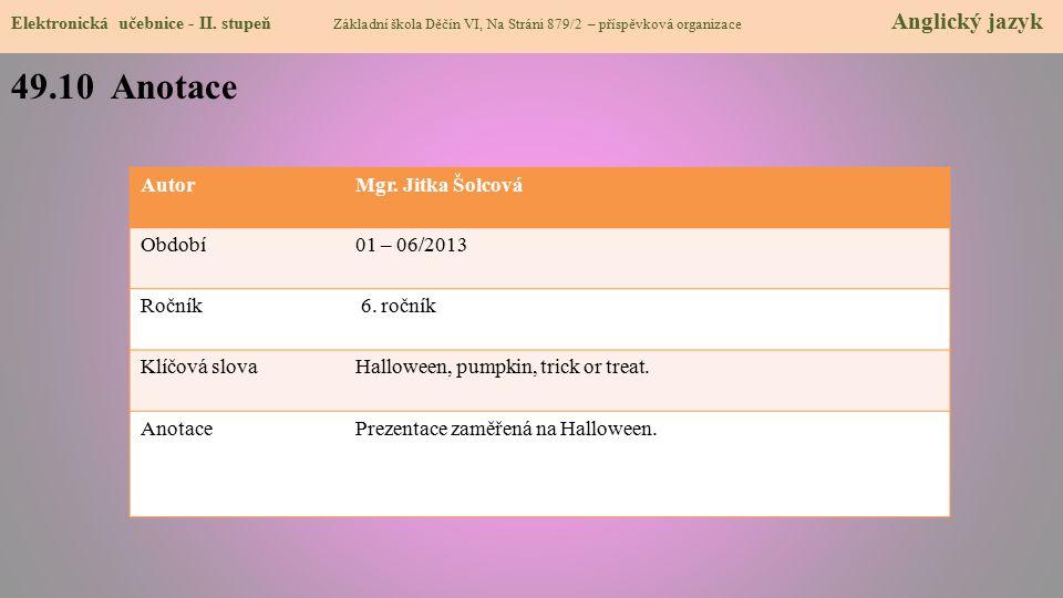 49.10 Anotace Autor Mgr. Jitka Šolcová Období 01 – 06/2013 Ročník
