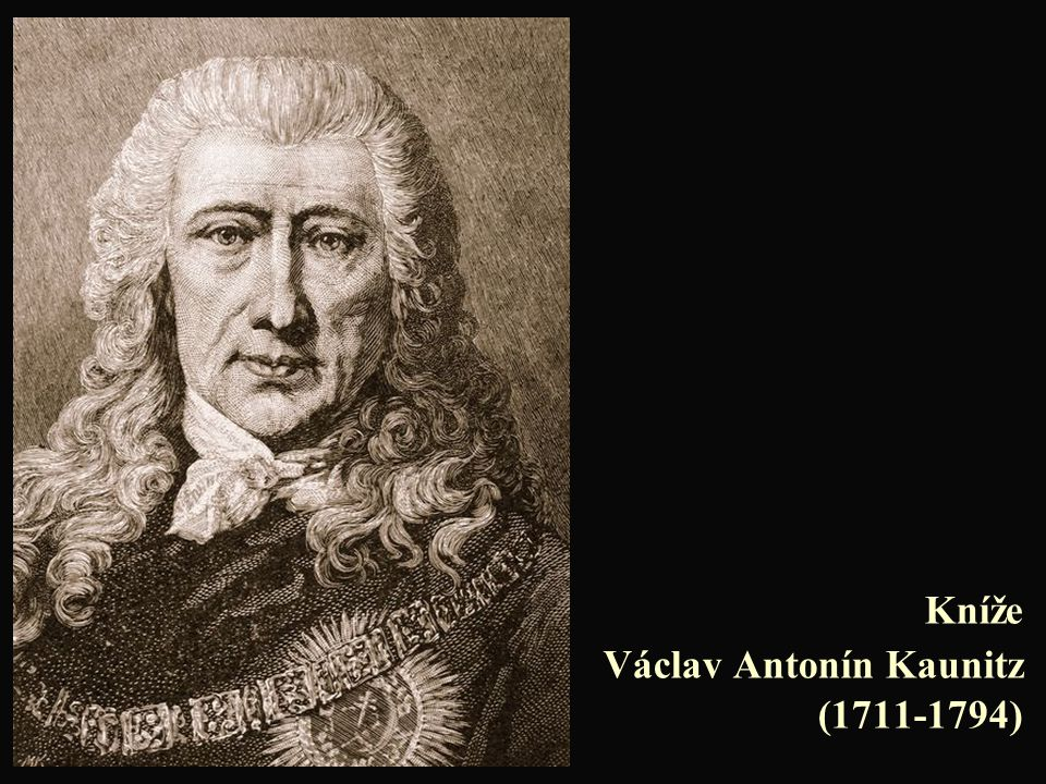 Kníže Václav Antonín Kaunitz (1711-1794)
