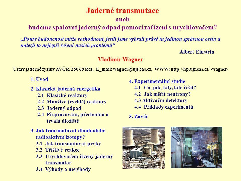 Jaderné transmutace aneb budeme spalovat jaderný odpad pomocí zařízení s urychlovačem