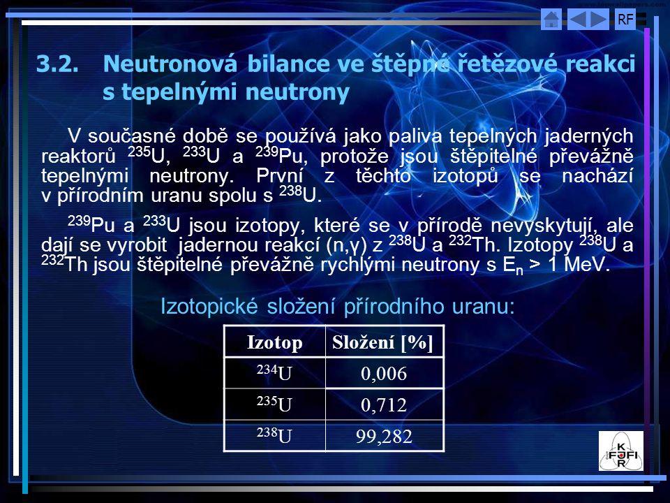 3.2. Neutronová bilance ve štěpné řetězové reakci s tepelnými neutrony