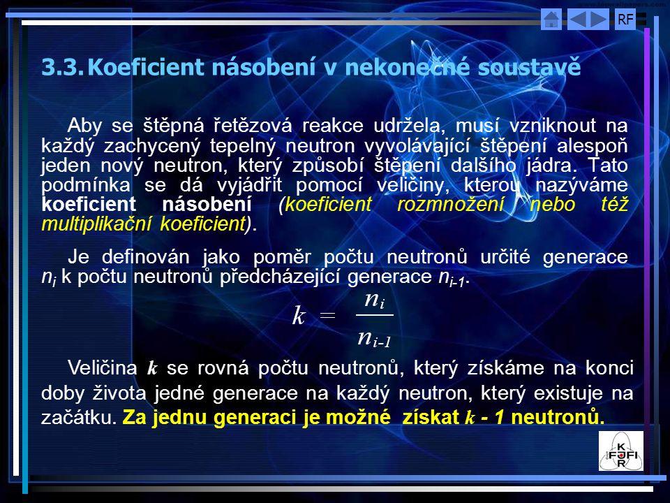 3.3. Koeficient násobení v nekonečné soustavě