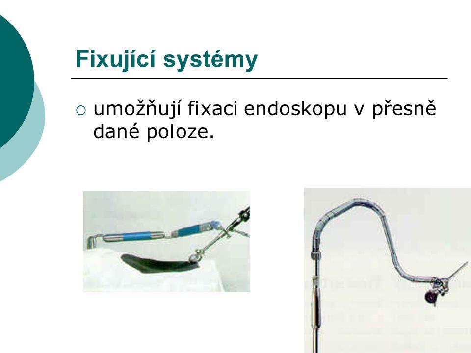 Fixující systémy umožňují fixaci endoskopu v přesně dané poloze.