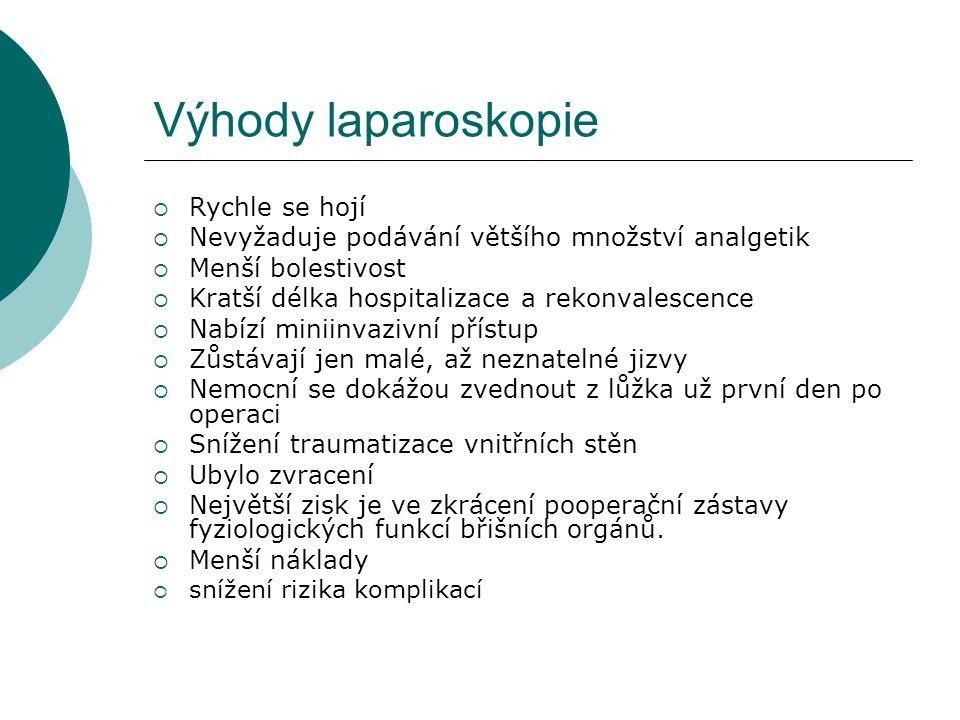 Výhody laparoskopie Rychle se hojí