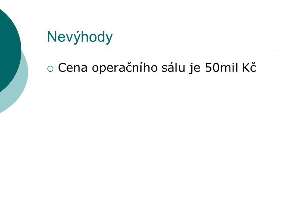 Nevýhody Cena operačního sálu je 50mil Kč