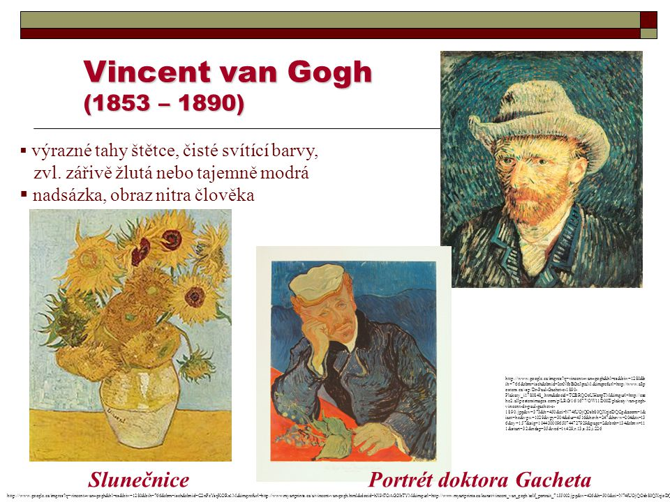 Vincent van Gogh (1853 – 1890) Slunečnice Portrét doktora Gacheta