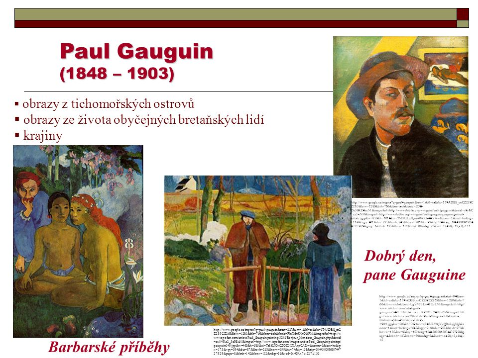 Paul Gauguin (1848 – 1903) Dobrý den, pane Gauguine Barbarské příběhy