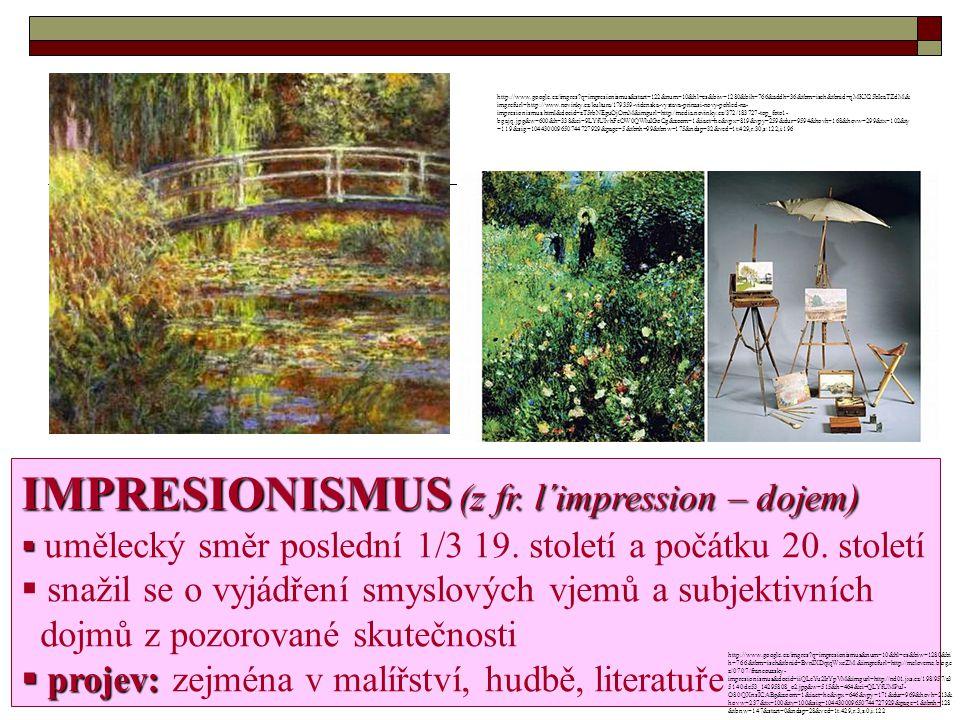 IMPRESIONISMUS (z fr. l´impression – dojem)