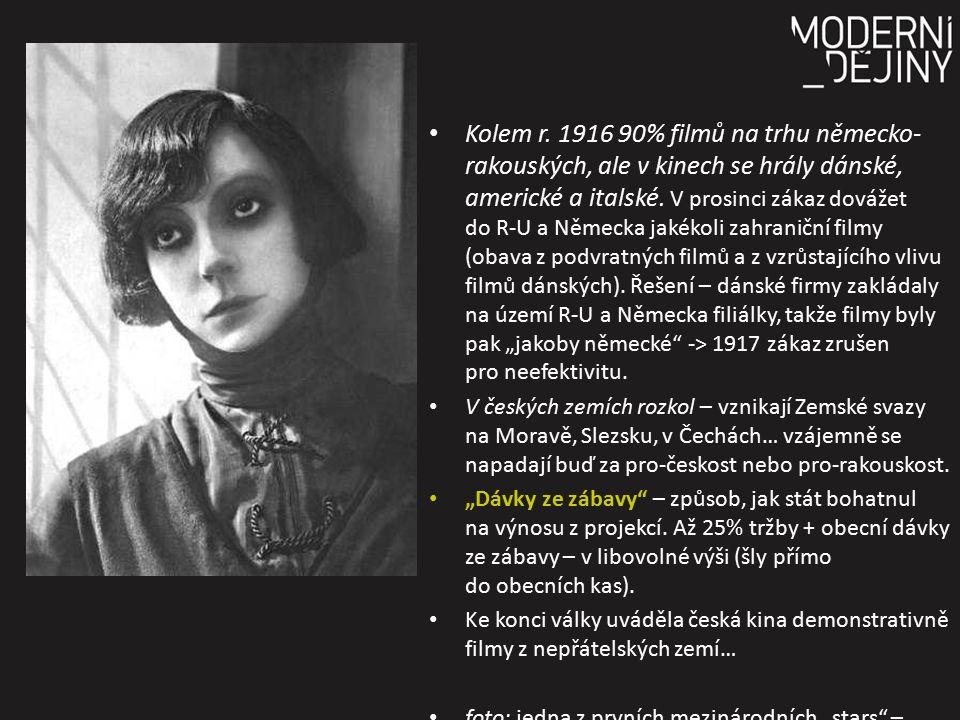 """Kolem r. 1916 90% filmů na trhu německo-rakouských, ale v kinech se hrály dánské, americké a italské. V prosinci zákaz dovážet do R-U a Německa jakékoli zahraniční filmy (obava z podvratných filmů a z vzrůstajícího vlivu filmů dánských). Řešení – dánské firmy zakládaly na území R-U a Německa filiálky, takže filmy byly pak """"jakoby německé -> 1917 zákaz zrušen pro neefektivitu."""