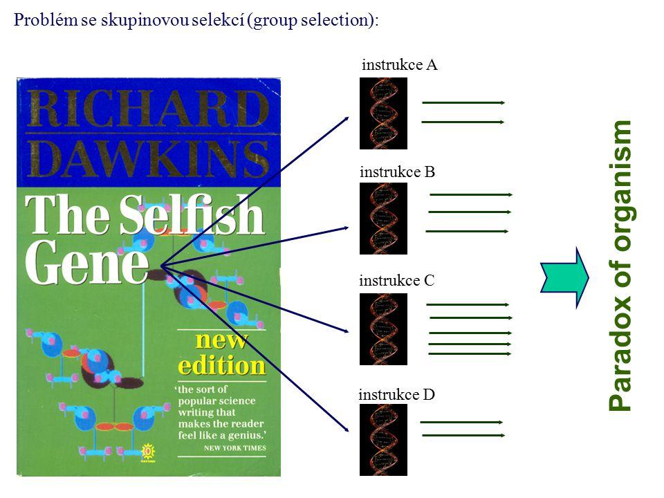Paradox of organism Problém se skupinovou selekcí (group selection):