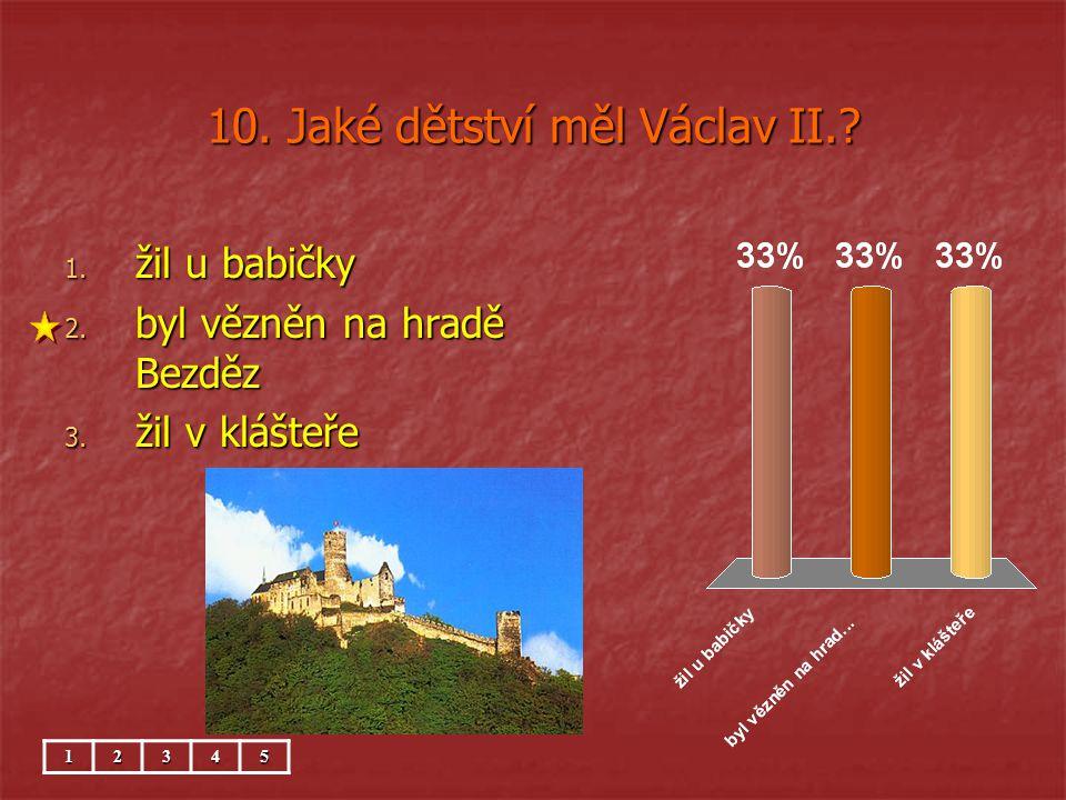 10. Jaké dětství měl Václav II.