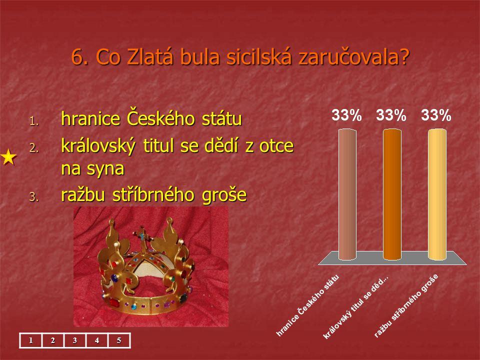 6. Co Zlatá bula sicilská zaručovala