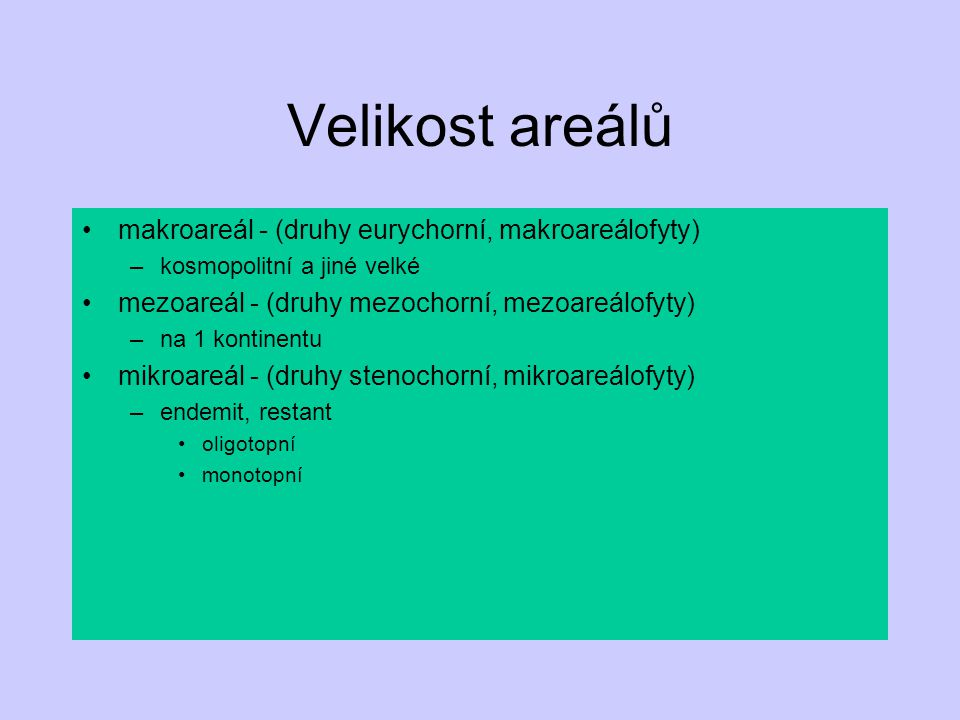Velikost areálů makroareál - (druhy eurychorní, makroareálofyty)