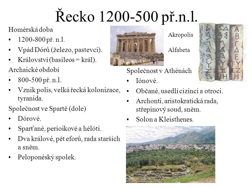 Řecko 1200-500 př.n.l. Homérská doba 1200-800 př. n.l.