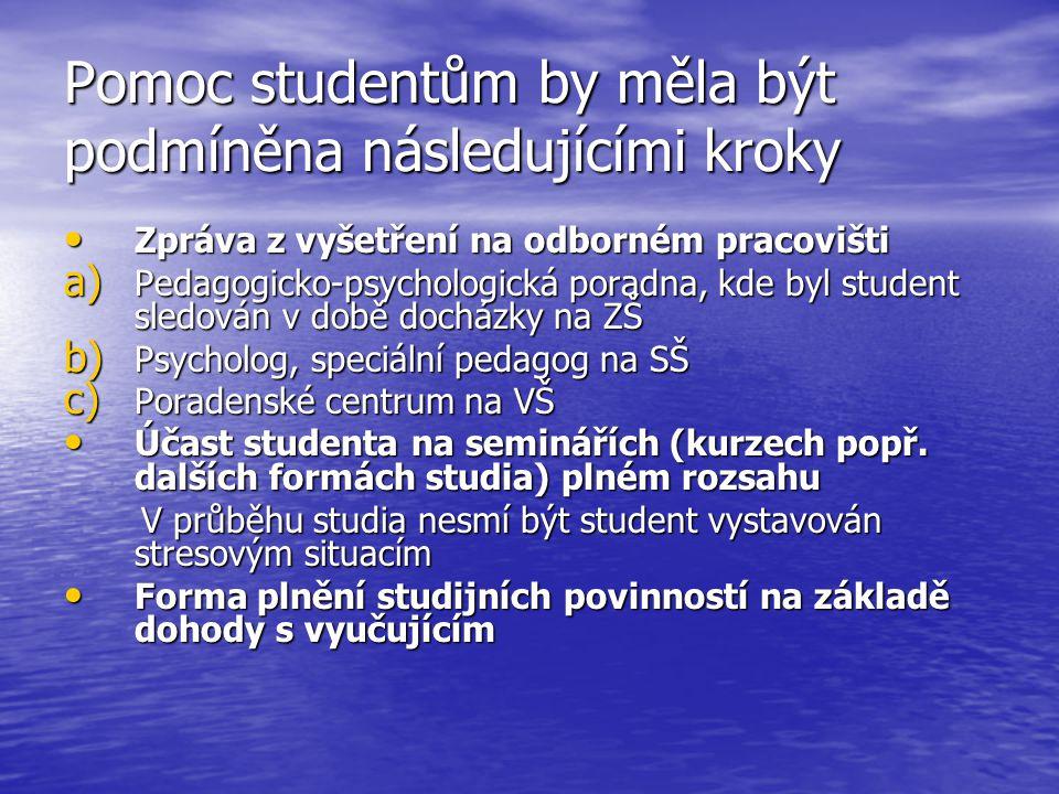 Pomoc studentům by měla být podmíněna následujícími kroky