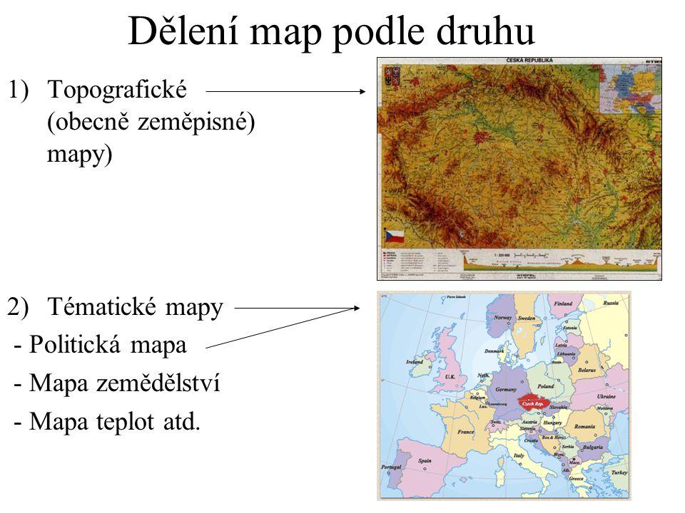 Dělení map podle druhu Topografické (obecně zeměpisné) mapy)