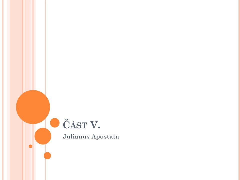 Část V. Julianus Apostata