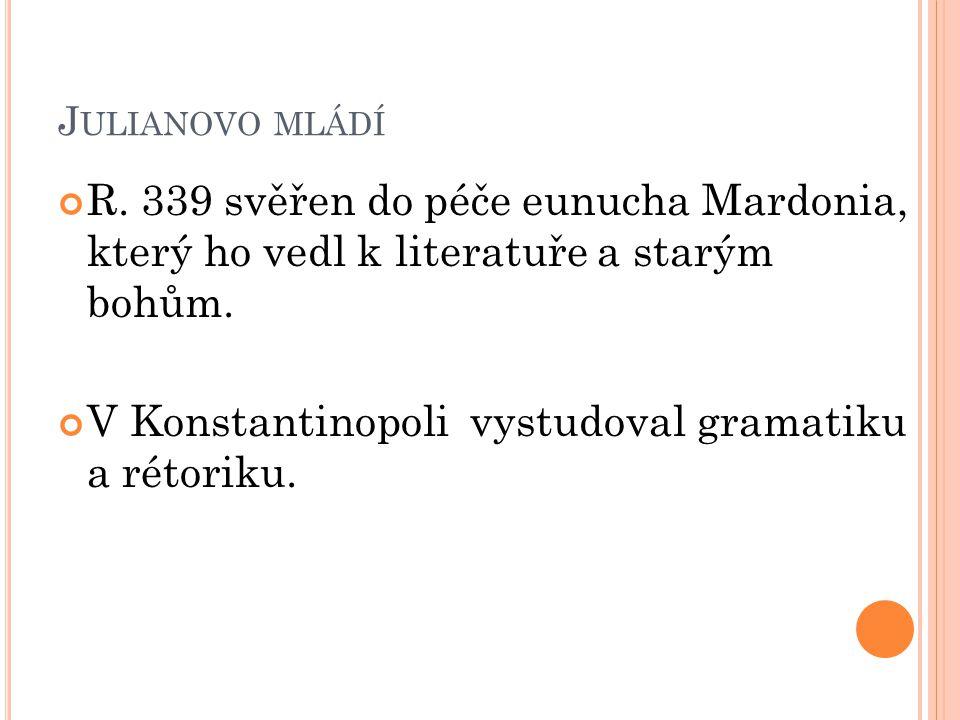 V Konstantinopoli vystudoval gramatiku a rétoriku.