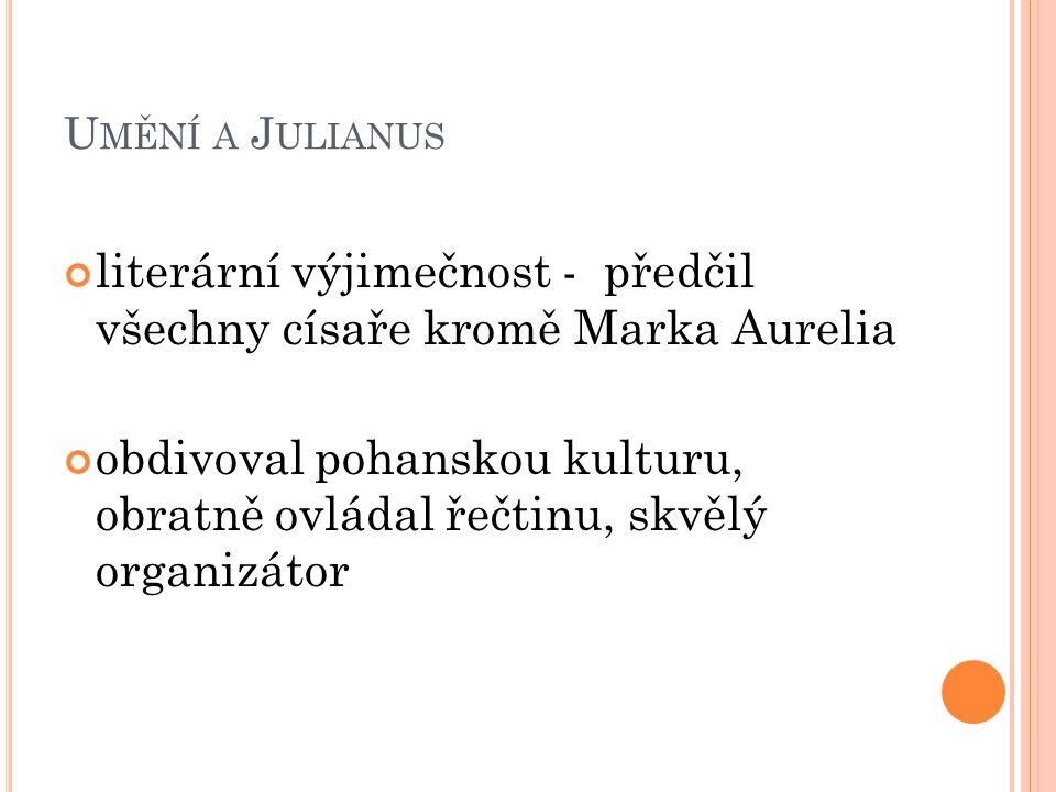 literární výjimečnost - předčil všechny císaře kromě Marka Aurelia