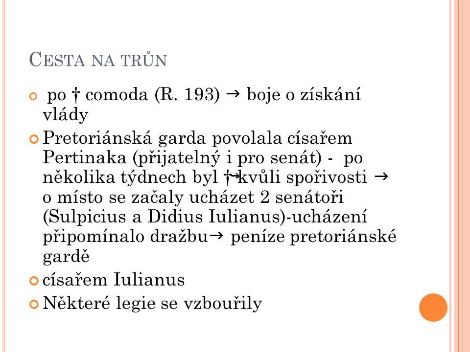 Cesta na trůn po † comoda (R. 193)  boje o získání vlády.
