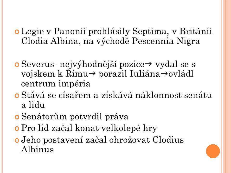 Legie v Panonii prohlásily Septima, v Británii Clodia Albina, na východě Pescennia Nigra