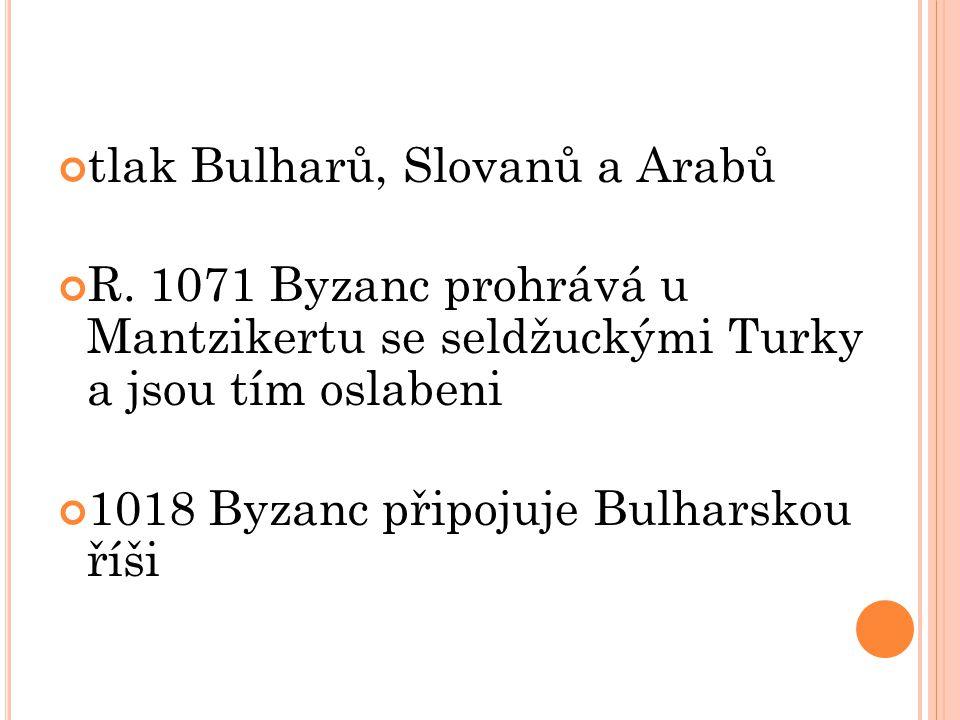 tlak Bulharů, Slovanů a Arabů