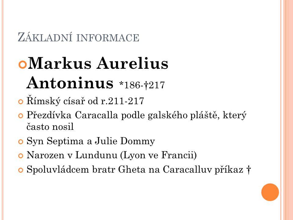 Markus Aurelius Antoninus *186-†217