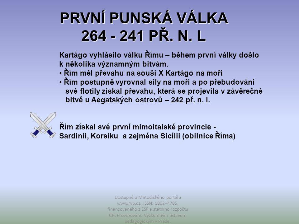 PRVNÍ PUNSKÁ VÁLKA 264 - 241 PŘ. N. L