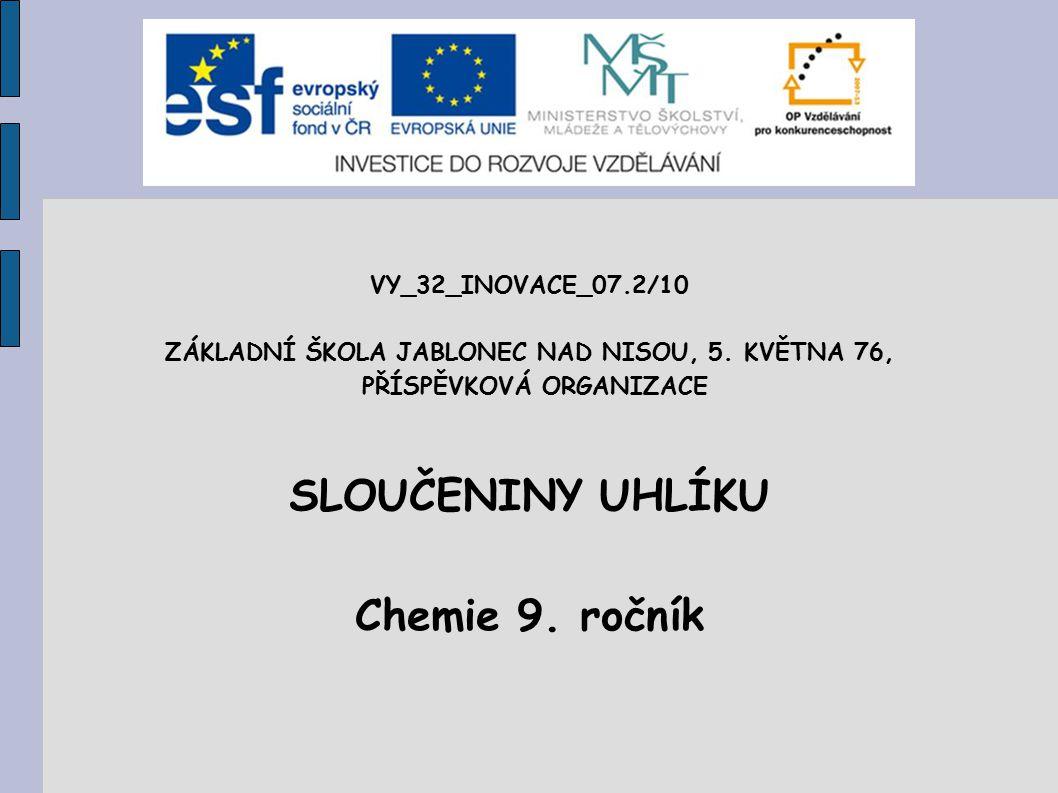 SLOUČENINY UHLÍKU Chemie 9. ročník