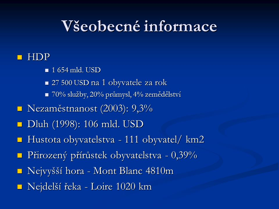 Všeobecné informace HDP Nezaměstnanost (2003): 9,3%