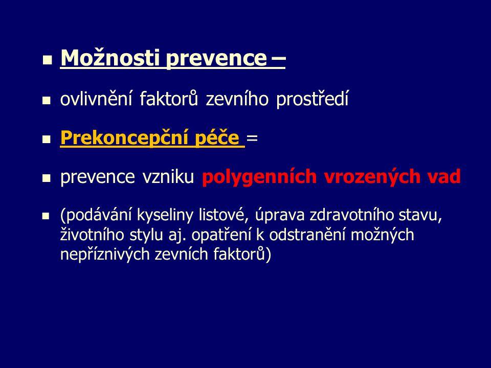 Možnosti prevence – ovlivnění faktorů zevního prostředí