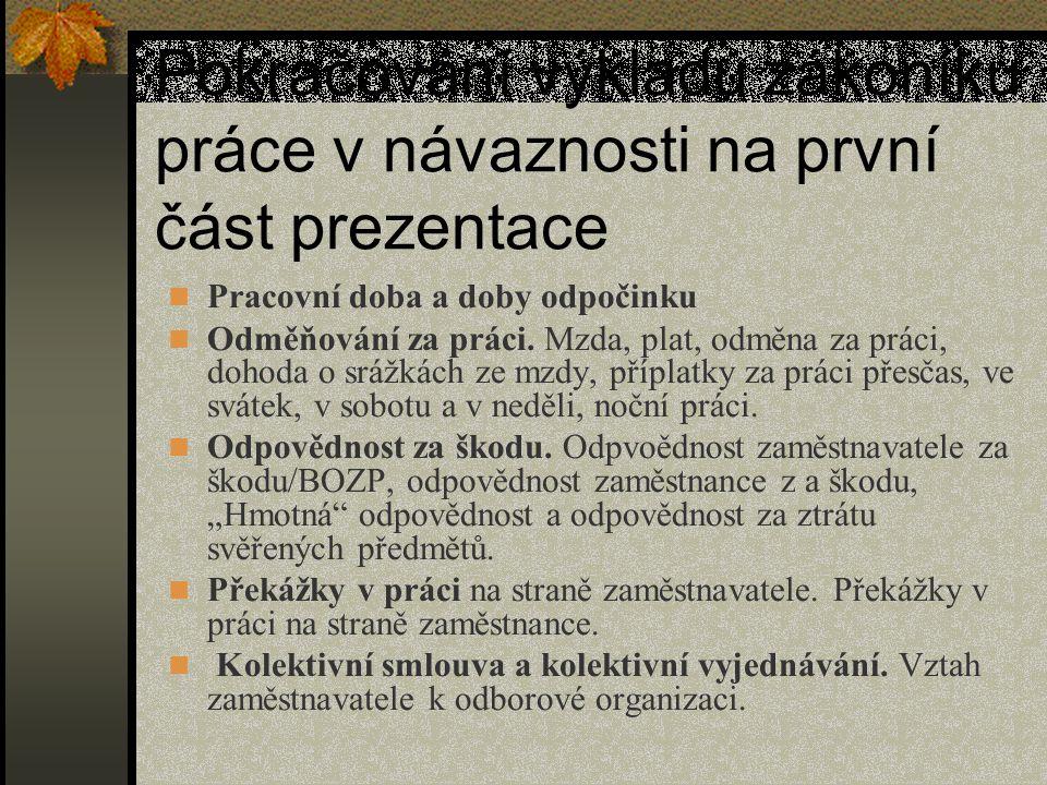 Pokračování výkladu zákoníku práce v návaznosti na první část prezentace