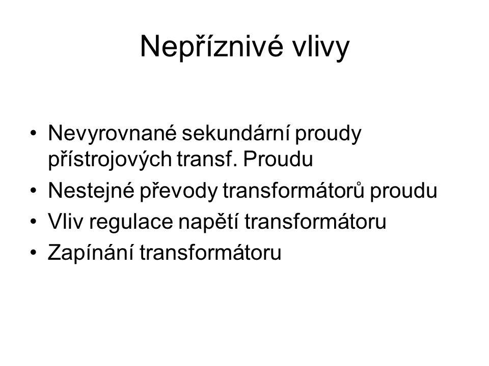 Nepříznivé vlivy Nevyrovnané sekundární proudy přístrojových transf. Proudu. Nestejné převody transformátorů proudu.