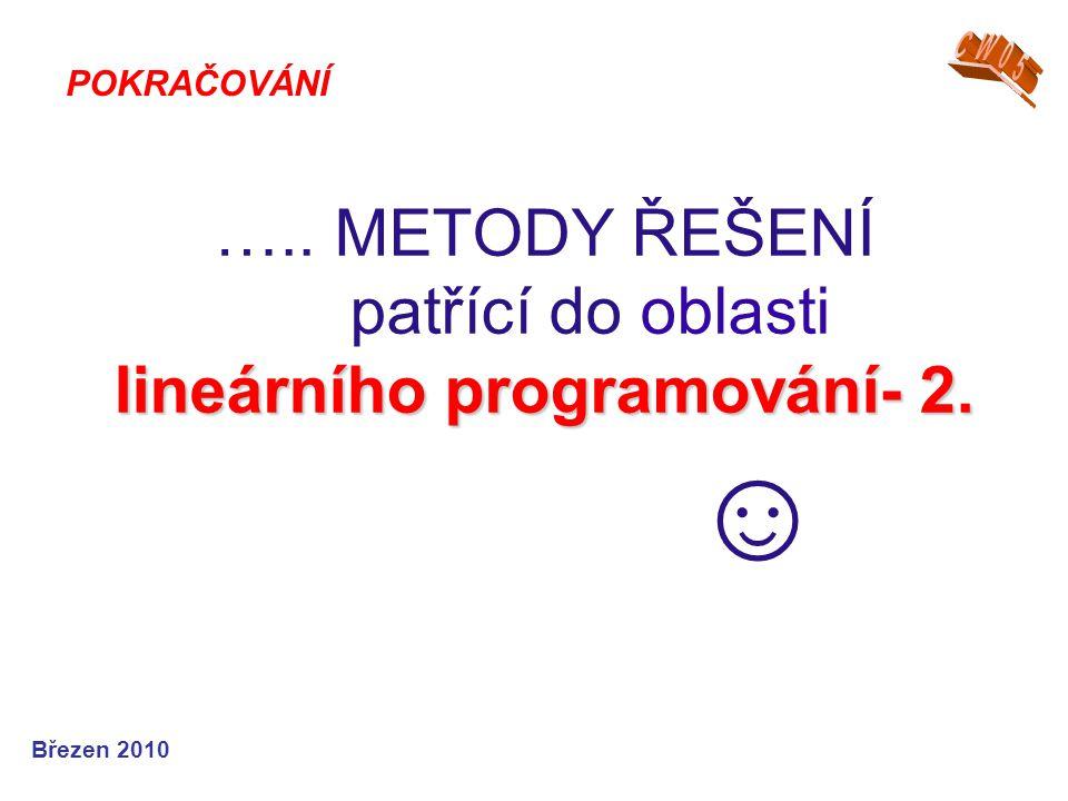 ….. METODY ŘEŠENÍ patřící do oblasti lineárního programování- 2. ☺