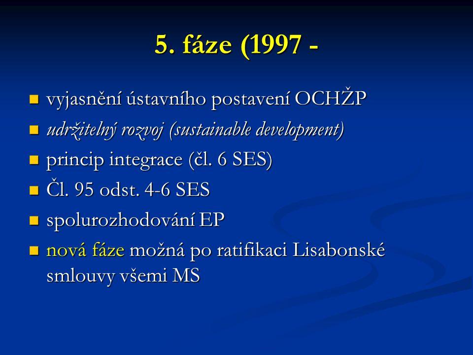 5. fáze (1997 - vyjasnění ústavního postavení OCHŽP