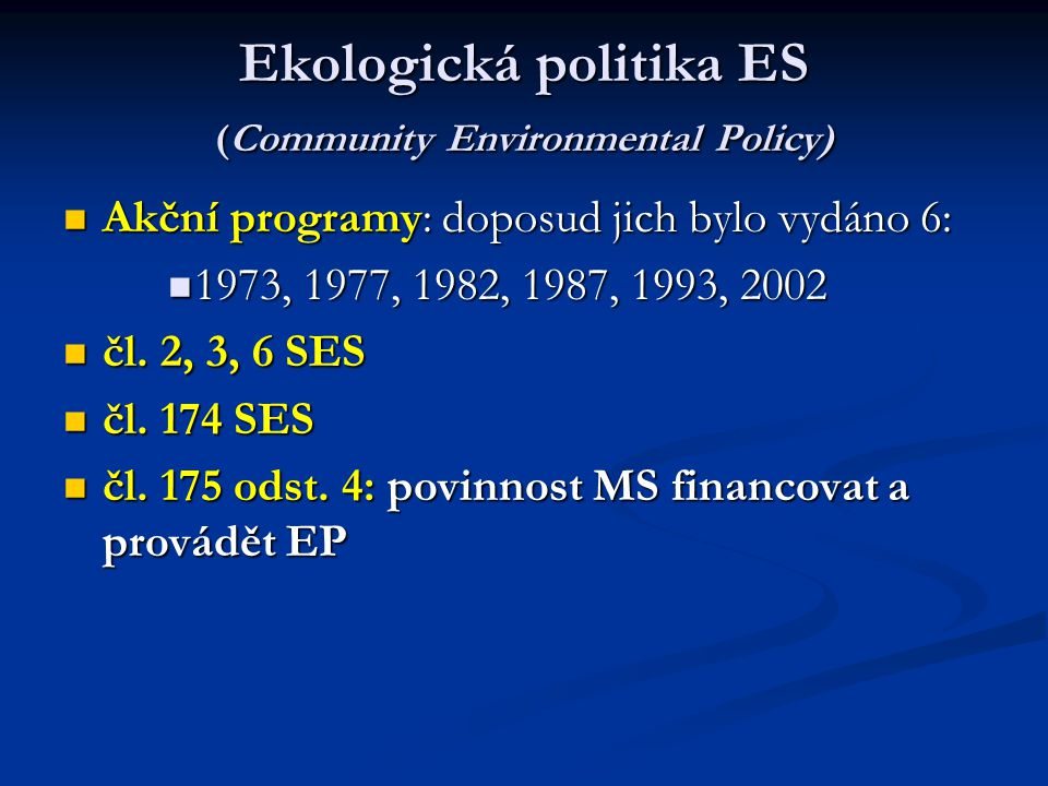 Ekologická politika ES (Community Environmental Policy)