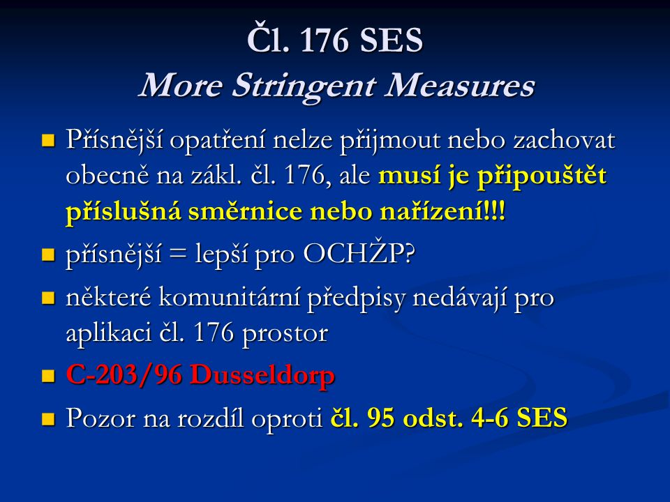 Čl. 176 SES More Stringent Measures