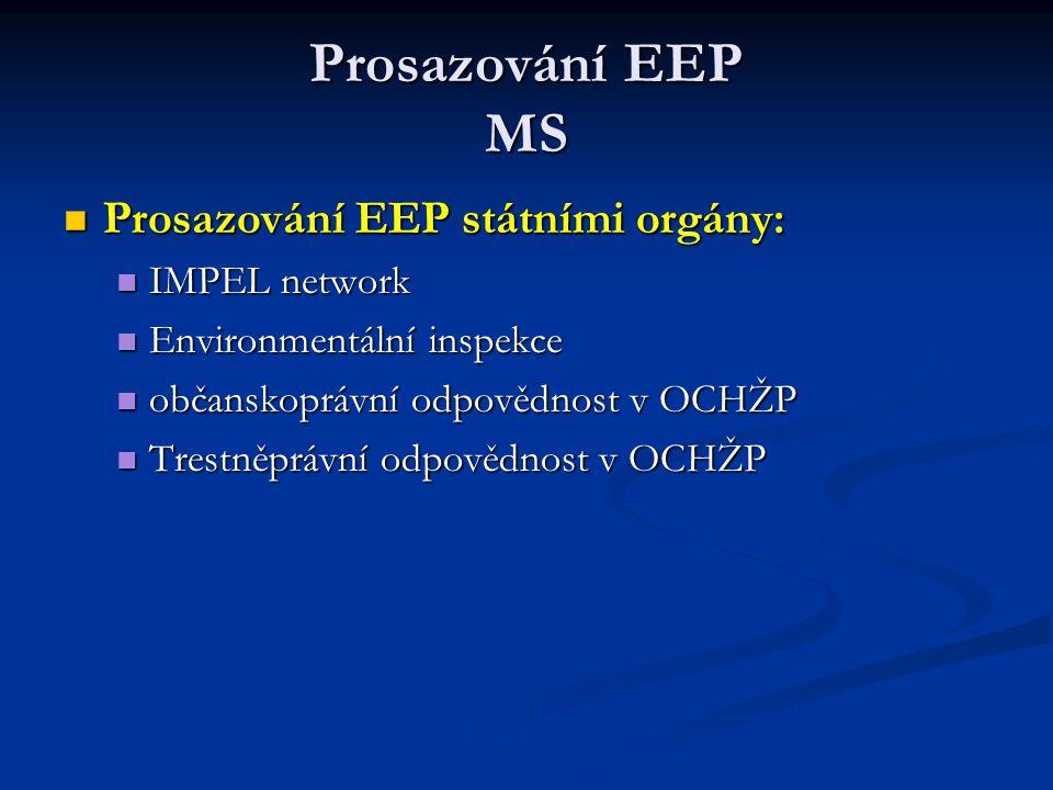 Prosazování EEP MS Prosazování EEP státními orgány: IMPEL network