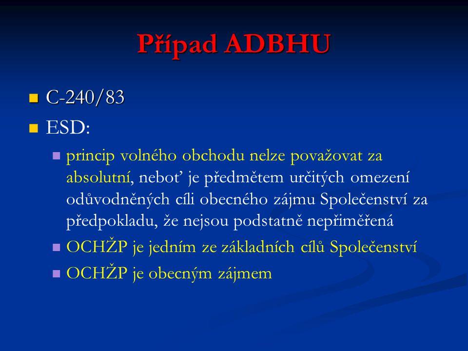 Případ ADBHU C-240/83. ESD: